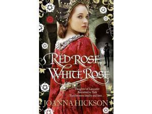 Red Rose, White Rose Hickson, Joanna