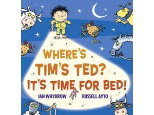 Where's Tim's Ted? It's Time for Bed! Whybrow, Ian/ Ayto, Russell (Illustrator)
