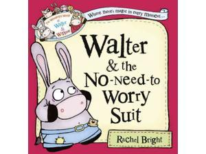 Walter and the No-Need-to-Worry Suit The Wonderful World of Walter & Winnie Bright, Rachel