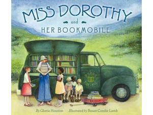 Miss Dorothy and Her Bookmobile Houston, Gloria M./ Lamb, Susan Condie (Illustrator)