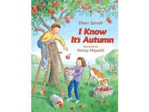 I Know It's Autumn Spinelli, Eileen/ Hayashi, Nancy (Illustrator)