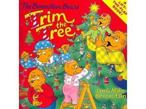 The Berenstain Bears Trim the Tree The Berenstain Bears LTF Berenstain, Jan/ Berenstain, Mike