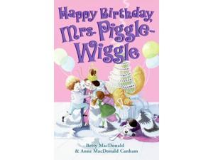Happy Birthday, Mrs. Piggle-Wiggle Reprint MacDonald, Betty/ Canham, Anne Macdonald/ Boiger, Alexandra (Illustrator)