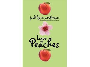 Love and Peaches Peaches Reprint Anderson, Jodi Lynn