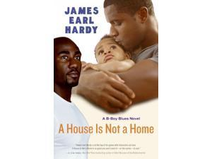 A House Is Not a Home Reprint Hardy, James Earl