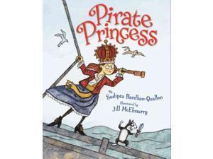 Pirate Princess Bardhan-Quallen, Sudipta/ McElmurry, Jill (Illustrator)