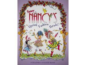 Fancy Nancy's Fashion Parade! Fancy Nancy STK O'Connor, Jane/ Preiss-Glasser, Robin (Illustrator)/ Bracken, Carolyn (Illustrator)