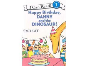 Happy Birthday, Danny and the Dinosaur! I Can Read!: Beginning Reading 1 PAP/COM Hoff, Syd/ Lerangis, Peter (Narrator)
