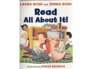 Read All About It! Bush, Laura/ Brunkus, Denise (Illustrator)/ Bush, Jenna