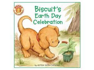 Biscuit's Earth Day Celebration Biscuit Capucilli, Alyssa Satin