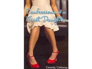 Confessions of a First Daughter Calloway, Cassidy