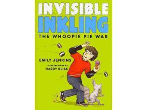 The Whoopie Pie War Invisible Inkling Jenkins, Emily/ Bliss, Harry (Illustrator)