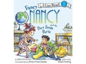Fancy Nancy and the Boy from Paris Fancy Nancy: I Can Read!, Level 1 PCK PAP/CO O'Connor, Jane/ Preiss-Glasser, Robin (Illustrator)/ Enik, Ted (Illustrator)
