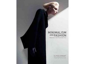 Minimalism and Fashion Dimant, Elyssa/ Costa, Francisco Seixas Da (Foreward By)