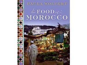 The Food of Morocco Wolfert, Paula/ Bacon, Quentin (Photographer)/ Marthaler, Mark (Illustrator)