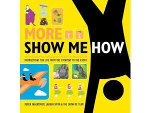 More Show Me How Show Me How Fagerstrom, Derek/ Smith, Lauren/ Show Me Team