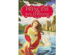 Princess of the Wild Swans Zahler, Diane