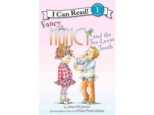 Fancy Nancy and the Too-loose Tooth I Can Read. Level 1 O'Connor, Jane/ Preiss-Glasser, Robin (Illustrator)/ Enik, Ted (Illustrator)