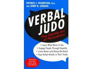 Verbal Judo Updated Thompson, George J., Ph.D./ Jenkins, Jerry B.