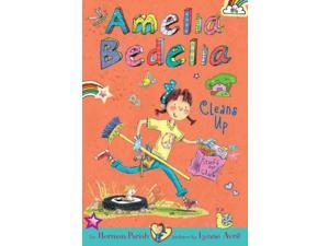 Amelia Bedelia Cleans Up Amelia Bedelia Chapter Books Parish, Herman/ Avril, Lynne (Illustrator)