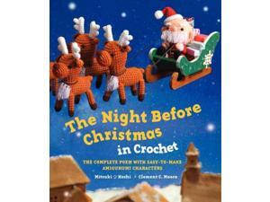 The Night Before Christmas in Crochet Reprint Moore, Clement Clarke/ Hoshi, Mitsuki (Illustrator)