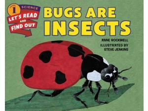 Bugs Are Insects Let's-Read-and-Find-Out Science. Stage 1 Revised Rockwell, Anne F./ Jenkins, Steve (Illustrator)