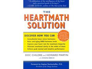 The Heartmath Solution 1 Reprint Childre, Doc Lew/ Martin, Howard/ Beech, Donna/ Institute of Heartmath (Corporate Author)