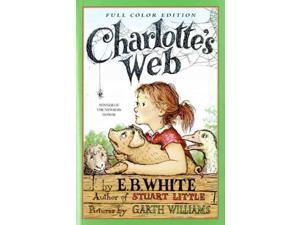 Charlotte's Web White, E. B./ Williams, Garth (Illustrator)/ Wells, Rosemary (Illustrator)