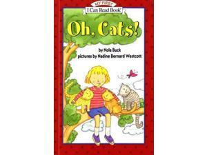 Oh, Cats! My First I Can Read Buck, Nola/ Westcott, Nadine Bernard (Illustrator)