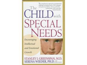 The Child With Special Needs Greenspan, Stanley I./ Wieder, Serena/ Simons, Robin