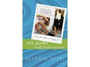 Art Geeks and Prom Queens Noel, Alyson