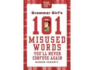 Grammar Girl's 101 Misused Words You'll Never Confuse Again 1 Fogarty, Mignon