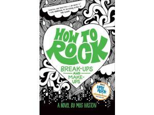 How to Rock Break-Ups and Make-Ups How to Rock 1 Haston, Meg