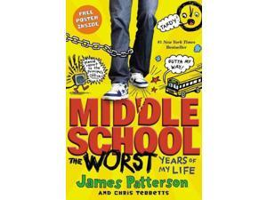 Middle School, the Worst Years of My Life Middle School Reprint Patterson, James/ Tebbetts, Chris/ Park, Laura (Illustrator)