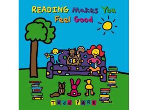 Reading Makes You Feel Good Parr, Todd