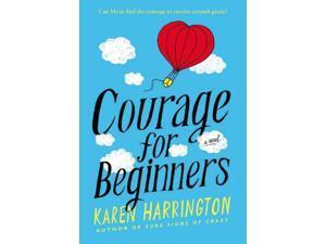 Courage for Beginners Reprint Harrington, Karen