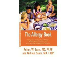 The Allergy Book Sears, Robert W., M.D./ Sears, William, M.D.