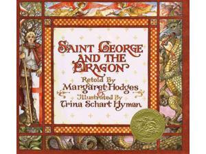 Saint George and the Dragon Hodges, Margaret/ Hyman, Trina Schart/ Hyman, Trina Schart (Illustrator)/ Spenser, Edmund