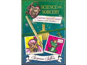 Science and Sorcery Ever After High Selfors, Suzanne