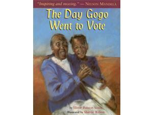 The Day Gogo Went to Vote Sisulu, Elinor Batezat/ Wilson, Sharon (Illustrator)