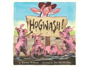 Hogwash Wilson, Karma Wilson, Karma/ McMullan, Jim (Illustrator)