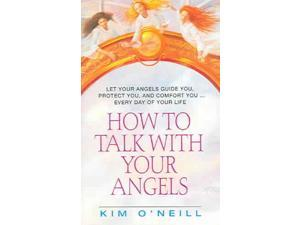 How to Talk With Your Angels O'Neill, Kim