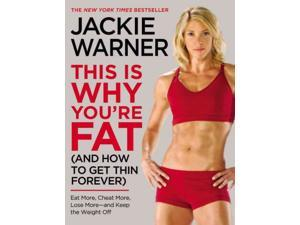 This Is Why You're Fat (And How to Get Thin Forever) Reprint Warner, Jackie