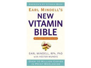 Earl Mindell's New Vitamin Bible REV UPD Mindell, Earl, Ph.D./ Mundis, Hester (Contributor)