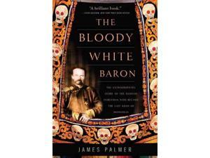 The Bloody White Baron Reprint Palmer, James