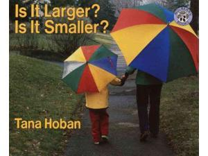 Is It Larger? Is It Smaller? Reprint Hoban, Tana