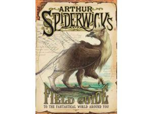 Arthur Spiderwick's Field Guide to the Fantastical World Around You The Spiderwick Chronicles Black, Holly/ DiTerlizzi, Tony