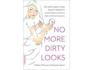 No More Dirty Looks O'Connor, Siobhan/ Spunt, Alexandra