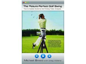 The Picture Perfect Golf Swing ILL Breed, Michael/ Midland, Greg