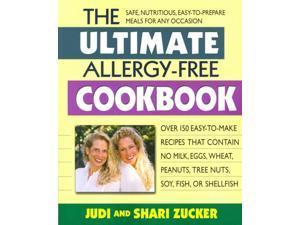 The Ultimate Allergy-Free Cookbook 1 Zucker, Judi/ Zucker, Shari